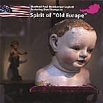 Manfred Paul Weinberger Spirit Of Old Europe