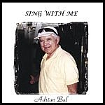 Adrian Bal Sing With Me