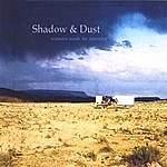 Shadow And Dust Reasons Made For Morning