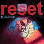 E'Dubble Reset