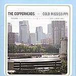 The Copperheads Cold Mississippi