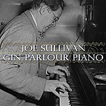 Joe Sullivan Gin Parlour Piano