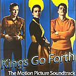 Elmer Bernstein Kings Go Forth - The Motion Picture Soundtrack