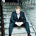 Tommy Fleming Begin