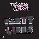 The Matches Party Girls - Single