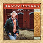 Kenny Rogers Back To The Well