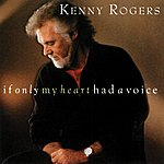 Kenny Rogers If Only My Heart Had A Voice