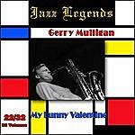 Gerry Mulligan Jazz Legends (Légendes Du Jazz), Vol. 22/32: Gerry Mulligan - My Funny Valentine