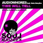 Audiowhores Time Will Tell (Remixes) (Feat. Zeke Manyika)