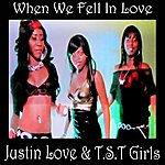 Justin Love When We Fell In Love (Feat. T.S.T Girls)