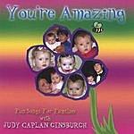 Judy Caplan Ginsburgh You're Amazing