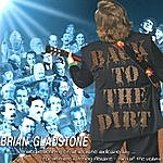 Brian Gladstone Back To The Dirt