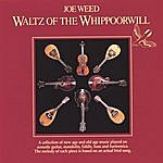 Joe Weed Waltz Of The Whippoorwill