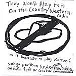 Art Paul Schlosser They Won't Play This On The Country Western Radio