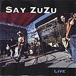 Say Zuzu Live