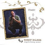Bart Blair Lifewater - Songs For The King, Vol. 1