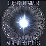 Gregg Plummer Mirrored Echoes
