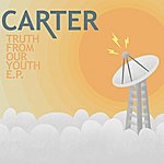 Carter Truth From Our Youth Ep