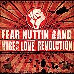 Fear Nuttin Band Vibes Love & Revolution