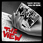The View Tacky Tattoo/Hold On Now