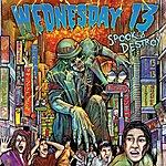 Wednesday 13 Spook & Destroy