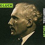Arturo Toscanini Gluck