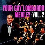 Guy Lombardo Your Guy Lombardo Medley Vol 2