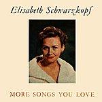 Elisabeth Schwarzkopf More Songs You Love