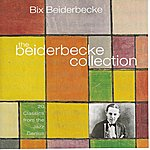 Bix Beiderbecke The Beiderbecke Collection