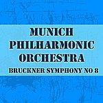 The Munich Philharmonic Orchestra Bruckner Symphony No 8