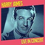 Harry James Live In Concert