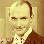 Roy Fox Rise 'n Shine