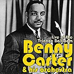 Benny Carter Live At The Trianon Ballroom