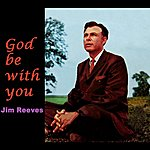 Jim Reeves God Be With You
