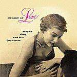 Wayne King & His Orchestra Melody Of Love