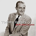Tommy Dorsey Dedicated To You