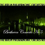 Berlin Philharmonic Orchestra Beethoven Concerto No 5