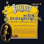 Bix Beiderbecke Bixology Volume 9