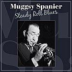 Muggsy Spanier Steady Roll Blues