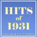 Ambrose & His Orchestra Hits Of 1931