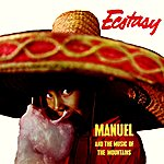 Manuel & The Music Of The Mountains Ecstasy