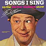 Frank Fontaine Songs I Sing On The Jackie Gleason Show