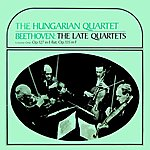 Hungarian Quartet Beethoven The Late Quartets