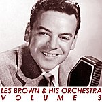 Les Brown & His Orchestra Volume 3