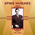 Spike Hughes Volume 1