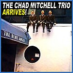 Chad Mitchell Trio Arrives!