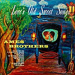 Ames Brothers Love's Old Sweet Songs