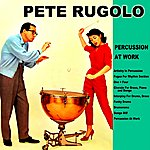 Pete Rugolo Percussion At Work