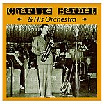 Charlie Barnet & His Orchestra Charlie Barnet And His Orchestra