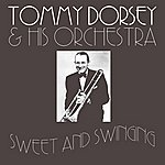 Tommy Dorsey & His Orchestra Sweet And Swinging